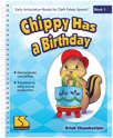 Picture of Book 1 - Chippy Has A Birthday (targets production of oral airflow for speech)