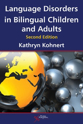 Picture of Language Disorders in Bilingual Children and Adults 2nd Edition
