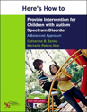 Picture of Here's How to Provide Intervention for Children with Autism Spectrum Disorder