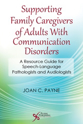Picture of Supporting Family Caregivers of Adults with Communication Disorders