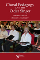 Picture of Choral Pedagogy and the Older Singer