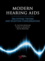 Picture of Modern Hearing Aids: Pre-Fitting Testing and Selection Considerations