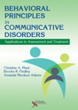 Picture of Behavioral Principles in Communicative Disorders: Applications to Assessment and Treatment