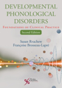Picture of Developmental Phonological Disorders: Foundations of Clinical Practice