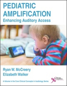Picture of Pediatric Amplification: Enhancing Auditory Access