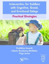 Picture of Intervention for Toddlers with Cognitive, Social, and Emotional Delays Practical Strategies