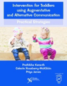 Picture of Intervention for Toddlers using Augmentative and Alternative Communication Practical Strategies