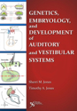 Picture of Genetics, Embryology, and Development of Auditory and Vestibular Systems