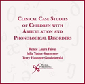Picture of Clinical Case Studies of Children with Articulation and Phonological Disorders