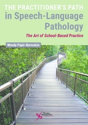 Picture for category The Practitioner's Path in Speech-Language Pathology The Art of School-Based Practice
