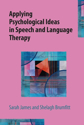 Picture of Applying Psychological Ideas in Speech and Language Therapy