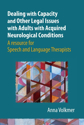 Picture of Dealing with Capacity and Other Legal Issues with Adults with Acquired Neurological Conditions: A Resource for SLTs