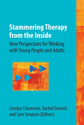 Picture of Stammering Therapy from the Inside: New Perspectives on Working With Young People and Adults