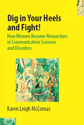 Picture of Dig in Your Heels and Fight! How Women Become Researchers in Communication Sciences and Disorders