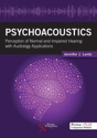 Picture of Psychoacoustics: Perception of Normal and Impaired Hearing with Audiology Applications