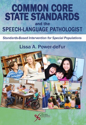 Picture of Common Core State Standards and the Speech-Language Pathologist
