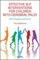 Picture of Effective SLP Interventions for Children with Cerebral Palsy: NDT/Traditional/Eclectic