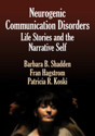 Picture of Neurogenic Communication Disorders: Life Stories and the Narrative Self