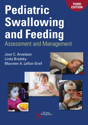 Picture of Pediatric Swallowing and Feeding: Assessment and Management -Third Edition