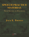 Picture of Speech Practice Material: From Sounds to Dialogues