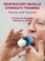 Picture of  Respiratory Muscle Strength Training: Theory and Practice