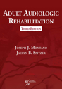 Picture of Adult Audiologic Rehabilitation: Third Edition