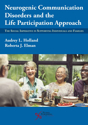 Picture of Neurogenic Communication Disorders and the Life Participation Approach: The Social Imperative in Supporting Individuals and Families