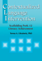 Picture of Contextualized Language Intervention: Scaffolding PreK–12 Literacy Achievement