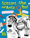 Picture of Scissors, Glue and Artic Too! - Book