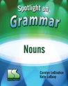 Picture of Spotlight on Grammar: Nouns Book