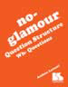 Picture for category No Glamour® Question Structure Wh-Questions