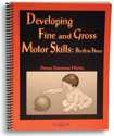 Picture of Developing Fine and Gross Motor Skills:  Birth to Three