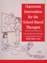 Picture of Classroom Intervention For The School-Based Therapist