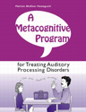 Picture of A Metacognitive Program For Treating Auditory Processing Disorders