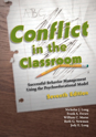 Picture of Conflict in the Classroom: Successful Behavior Management