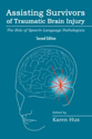 Picture for category Assisting Survivors of Traumatic Brain Injury: The Role of Speech-Language Pathologists–Second Edition