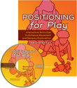 Picture for category Positioning for Play: Interactive Activities to Enhance Movement and Sensory Exploration – Second Edition