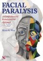 Picture of Facial Paralysis: A Comprehensive Rehabilitation Approach