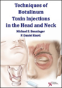 Picture of Techniques of Botulinum Toxin Injections in the Head and Neck