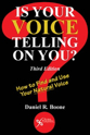 Picture of Is Your Voice Telling on You? How to Find and Use Your Natural Voice, Third Edition