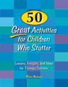 Picture for category   50 Great Activities for Children Who Stutter: Lessons, Insights, and Ideas for Therapy Success