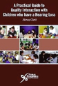 Picture of A Practical Guide to Quality Interaction with Children who have Hearing Loss