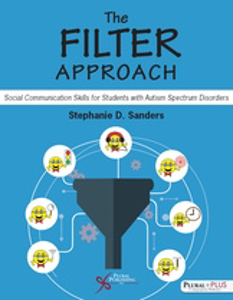Picture of The FILTER Approach: Social Communication Skills for Students with Autism Spectrum Disorders