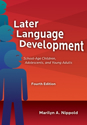 Picture of Later Language Development: School-Age Children, Adolescents, and Young Adults–Fourth Edition