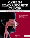 Picture of Cases in Head and Neck Cancer: A Multidisciplinary Approach