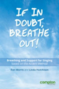 Picture of If in Doubt, Breathe Out: Breathing and Support Based on the Accent Method