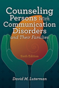 Picture of Counseling Persons With Communication Disorders and Their Families–Sixth Edition