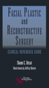 Picture of Facial Plastic and Reconstructive Surgery: Clinical Reference Guide