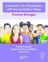 Picture of Intervention for Preschoolers with Communication Delays Practical Strategies