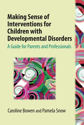 Picture of Making Sense of Interventions for Children with Developmental Disorders: A Guide for Parents and Professionals